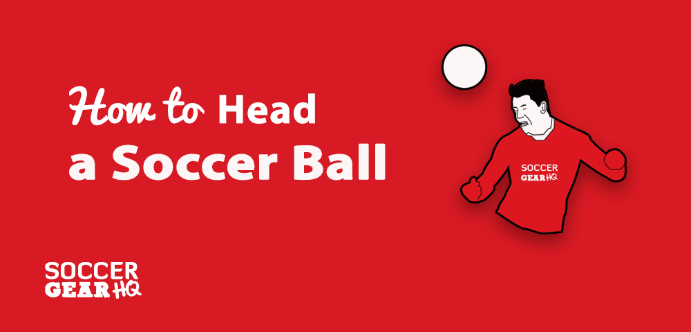 How to Head a Soccer Ball